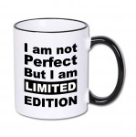 Kubek I AM NOT PERFECT BUT I AM LIMITED EDITION